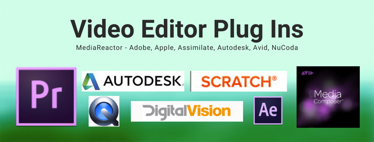 MediaReactor file plugins for Autodesk, Assimilate, Avid, Adobe, Premiere, NuCoda, Flame, MediaComposer, After Effect
